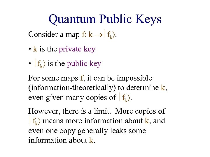 Quantum Public Keys Consider a map f: k fk. • k is the private