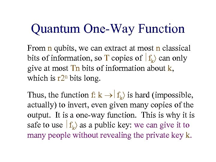 Quantum One-Way Function From n qubits, we can extract at most n classical bits
