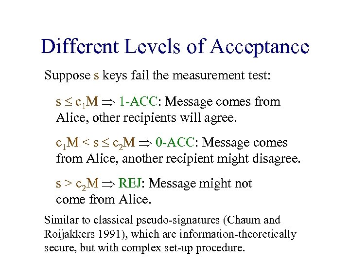 Different Levels of Acceptance Suppose s keys fail the measurement test: s c 1