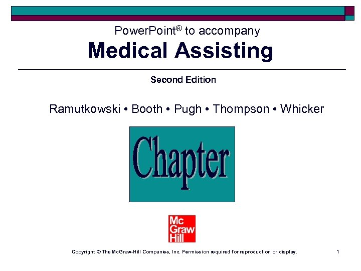 Power. Point® to accompany Medical Assisting Chapter 11 Second Edition Ramutkowski • Booth •