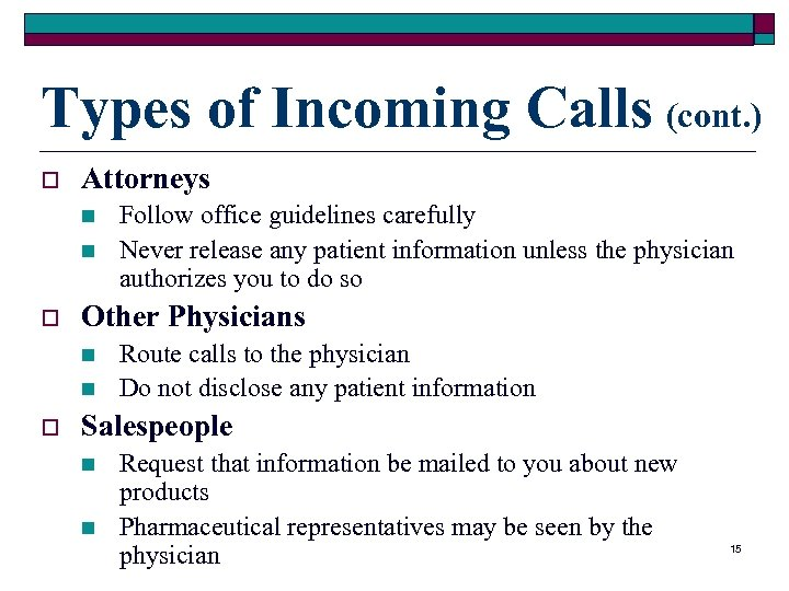 Types of Incoming Calls (cont. ) o Attorneys n n o Other Physicians n