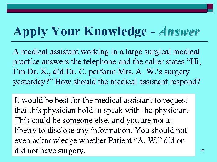 Apply Your Knowledge - Answer A medical assistant working in a large surgical medical