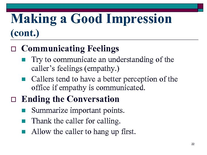 Making a Good Impression (cont. ) o Communicating Feelings n n o Try to