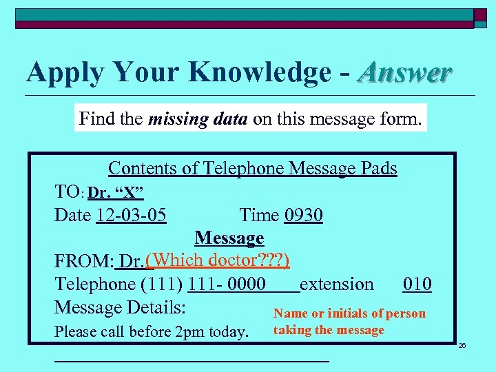 Apply Your Knowledge - Answer Find the missing data on this message form. Contents