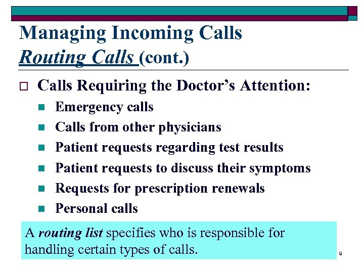 Managing Incoming Calls Routing Calls (cont. ) o Calls Requiring the Doctor's Attention: n