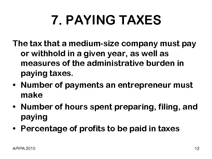 7. PAYING TAXES The tax that a medium-size company must pay or withhold in