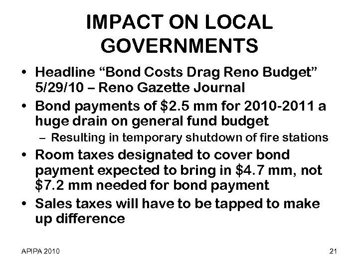 "IMPACT ON LOCAL GOVERNMENTS • Headline ""Bond Costs Drag Reno Budget"" 5/29/10 – Reno"