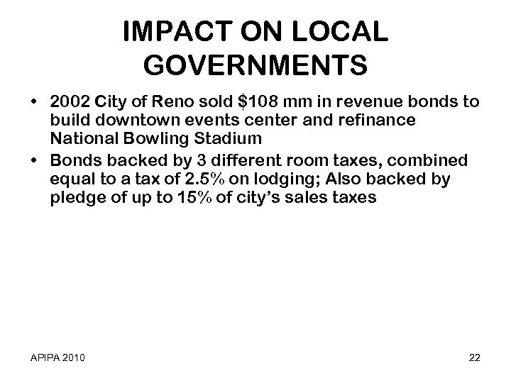 IMPACT ON LOCAL GOVERNMENTS • 2002 City of Reno sold $108 mm in revenue