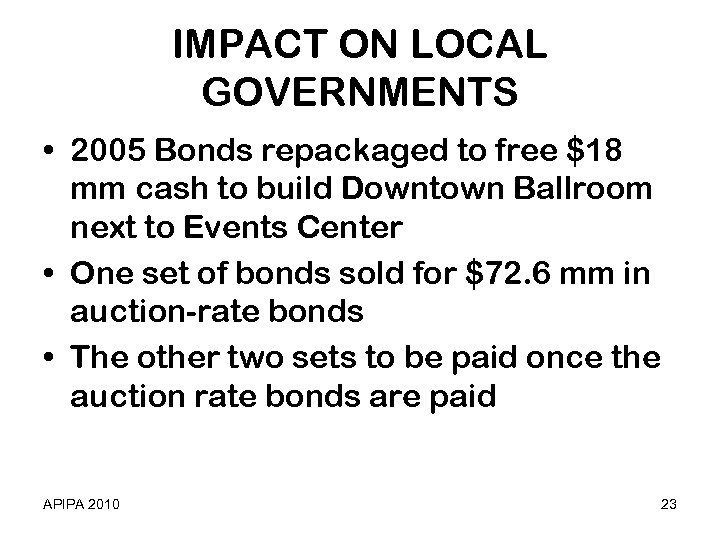 IMPACT ON LOCAL GOVERNMENTS • 2005 Bonds repackaged to free $18 mm cash to