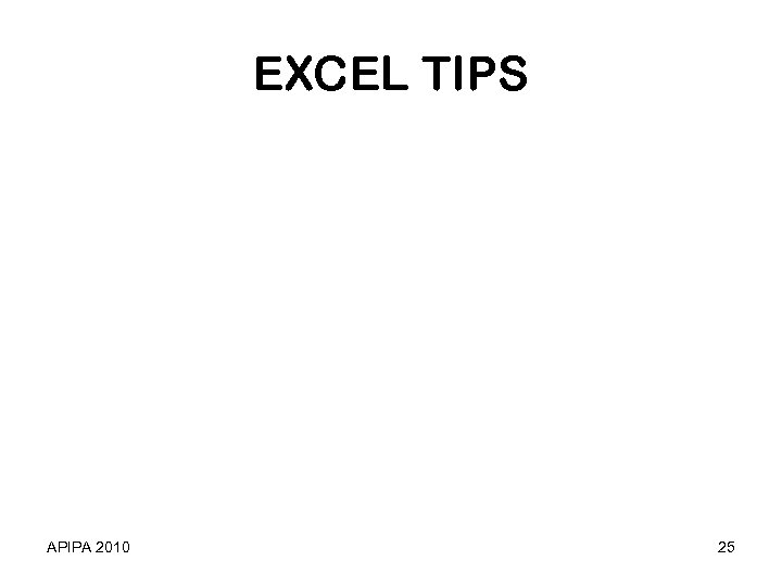 EXCEL TIPS APIPA 2010 25