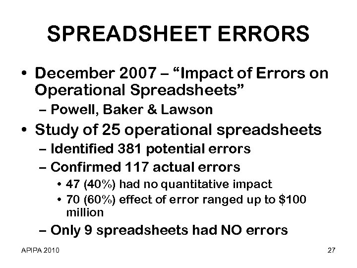 "SPREADSHEET ERRORS • December 2007 – ""Impact of Errors on Operational Spreadsheets"" – Powell,"