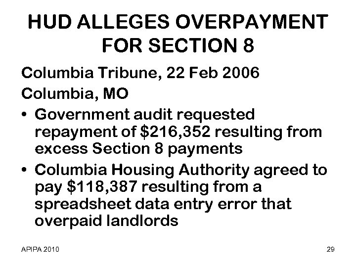 HUD ALLEGES OVERPAYMENT FOR SECTION 8 Columbia Tribune, 22 Feb 2006 Columbia, MO •