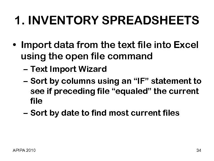 1. INVENTORY SPREADSHEETS • Import data from the text file into Excel using the