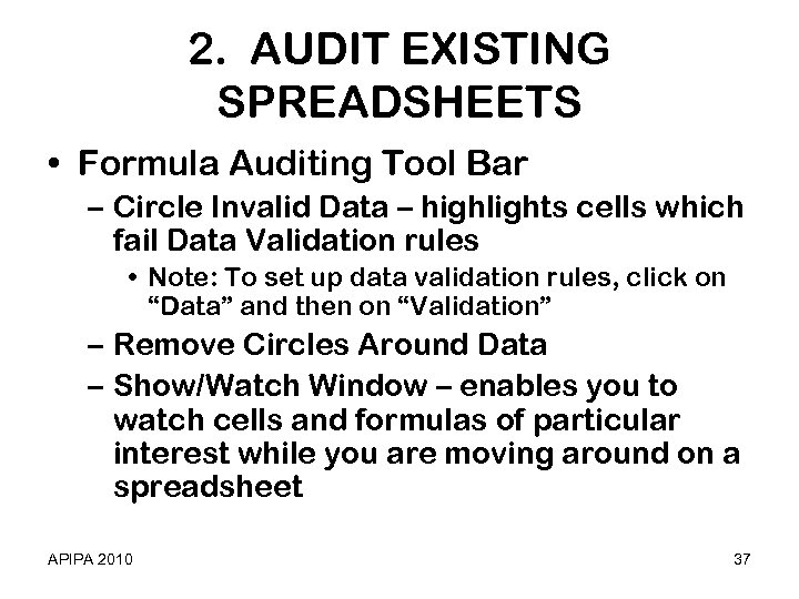 2. AUDIT EXISTING SPREADSHEETS • Formula Auditing Tool Bar – Circle Invalid Data –