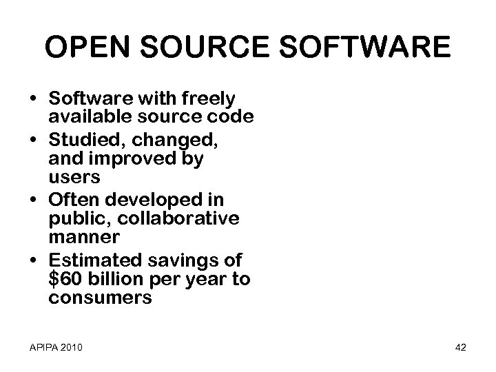 OPEN SOURCE SOFTWARE • Software with freely available source code • Studied, changed, and