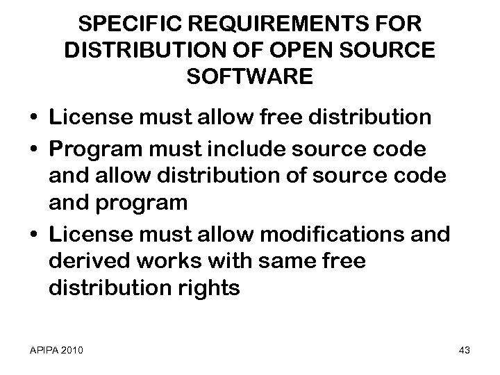 SPECIFIC REQUIREMENTS FOR DISTRIBUTION OF OPEN SOURCE SOFTWARE • License must allow free distribution