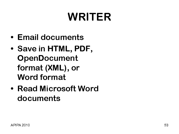 WRITER • Email documents • Save in HTML, PDF, Open. Document format (XML), or