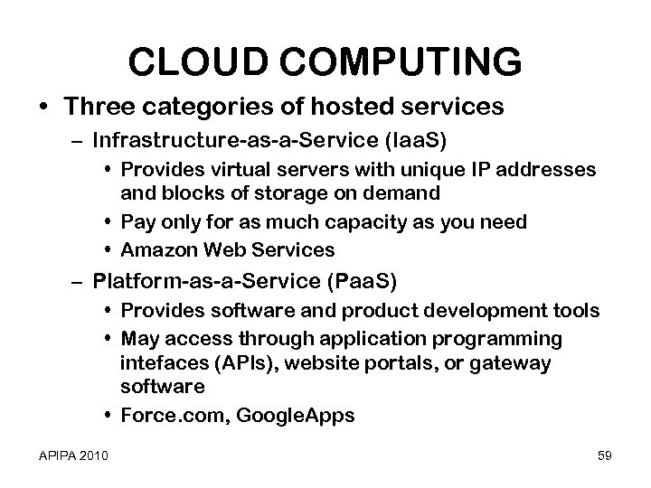 CLOUD COMPUTING • Three categories of hosted services – Infrastructure-as-a-Service (Iaa. S) • Provides