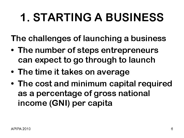 1. STARTING A BUSINESS The challenges of launching a business • The number of