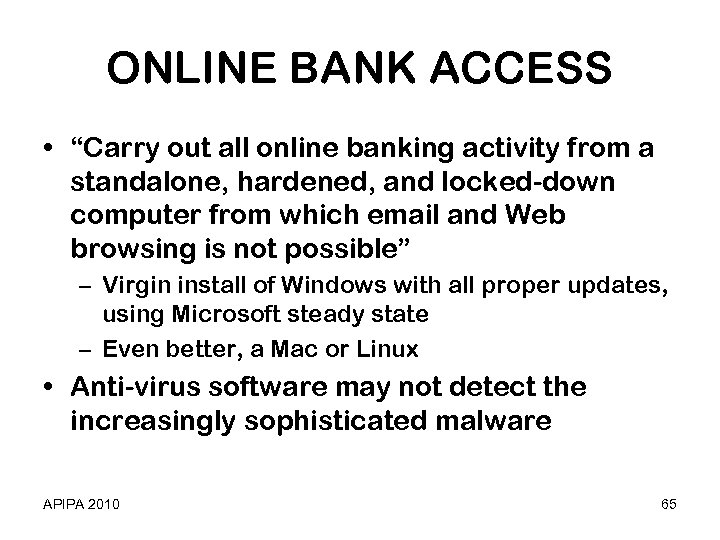 "ONLINE BANK ACCESS • ""Carry out all online banking activity from a standalone, hardened,"
