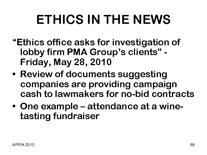 "ETHICS IN THE NEWS ""Ethics office asks for investigation of lobby firm PMA Group's"