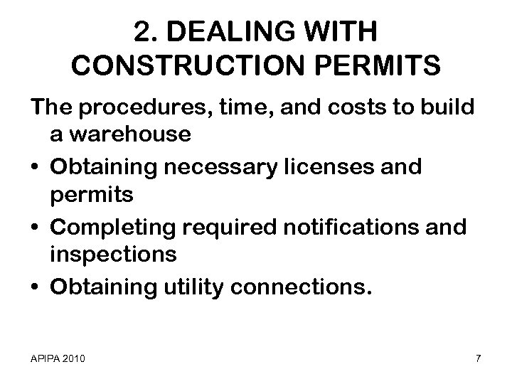 2. DEALING WITH CONSTRUCTION PERMITS The procedures, time, and costs to build a warehouse