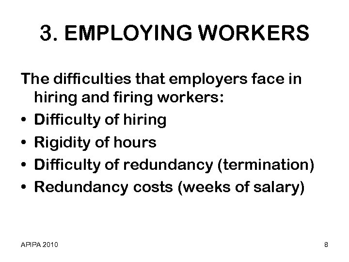 3. EMPLOYING WORKERS The difficulties that employers face in hiring and firing workers: •