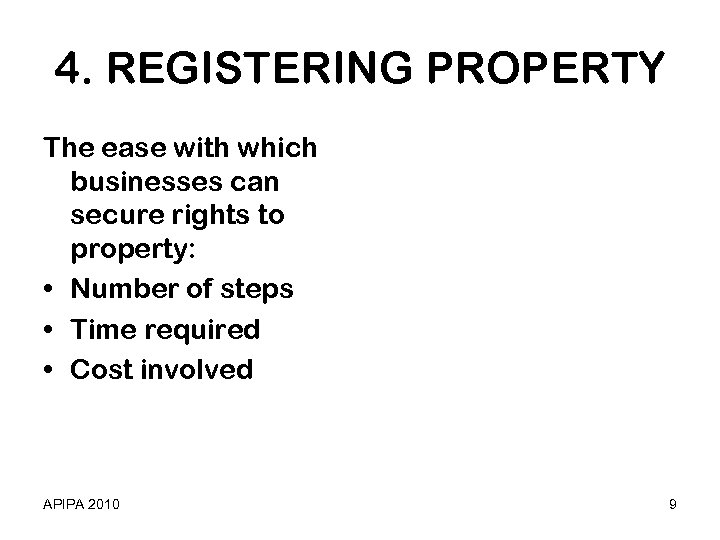 4. REGISTERING PROPERTY The ease with which businesses can secure rights to property: •