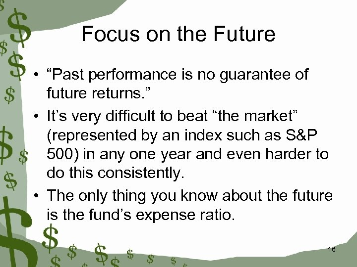 "Focus on the Future • ""Past performance is no guarantee of future returns. """