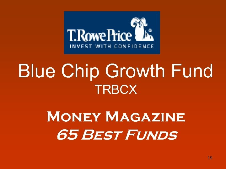 Blue Chip Growth Fund TRBCX Money Magazine 65 Best Funds 19