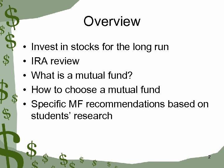 Overview • • • Invest in stocks for the long run IRA review What