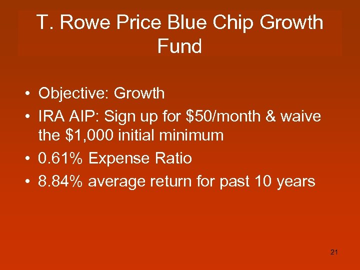 T. Rowe Price Blue Chip Growth Fund • Objective: Growth • IRA AIP: Sign