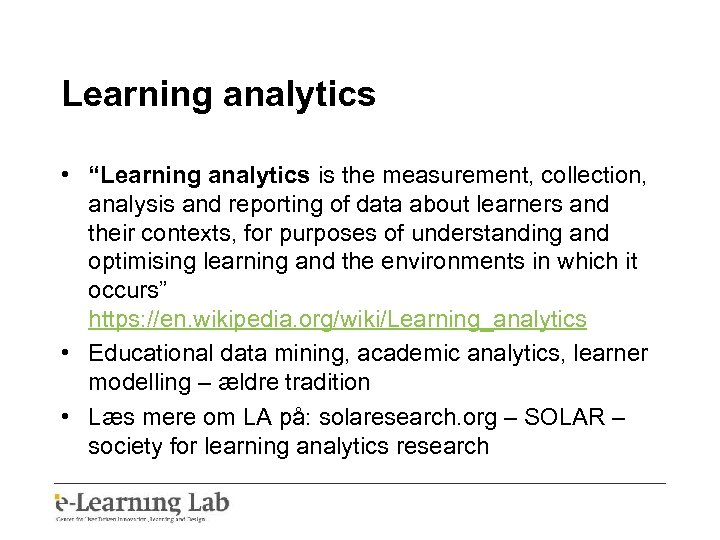 """Learning analytics • """"Learning analytics is the measurement, collection, analysis and reporting of data"""