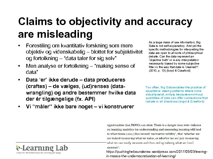 Claims to objectivity and accuracy are misleading • • As a large mass of