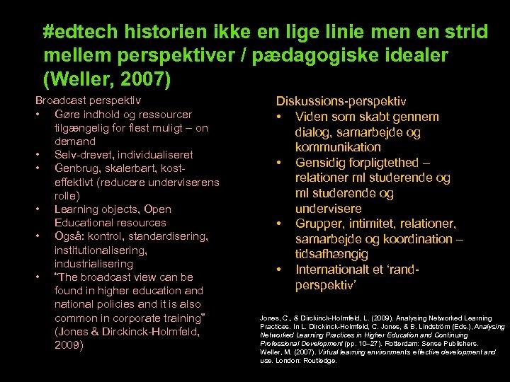 #edtech historien ikke en lige linie men en strid mellem perspektiver / pædagogiske idealer