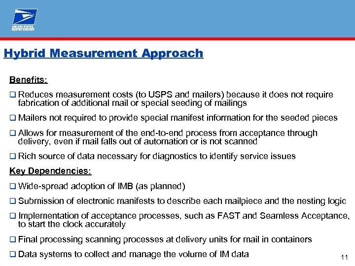 Hybrid Measurement Approach Benefits: q Reduces measurement costs (to USPS and mailers) because it