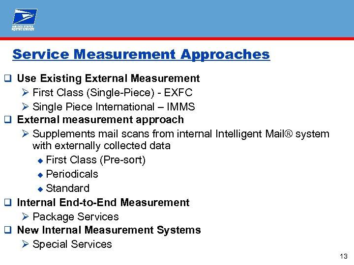 Service Measurement Approaches q Use Existing External Measurement Ø First Class (Single-Piece) - EXFC
