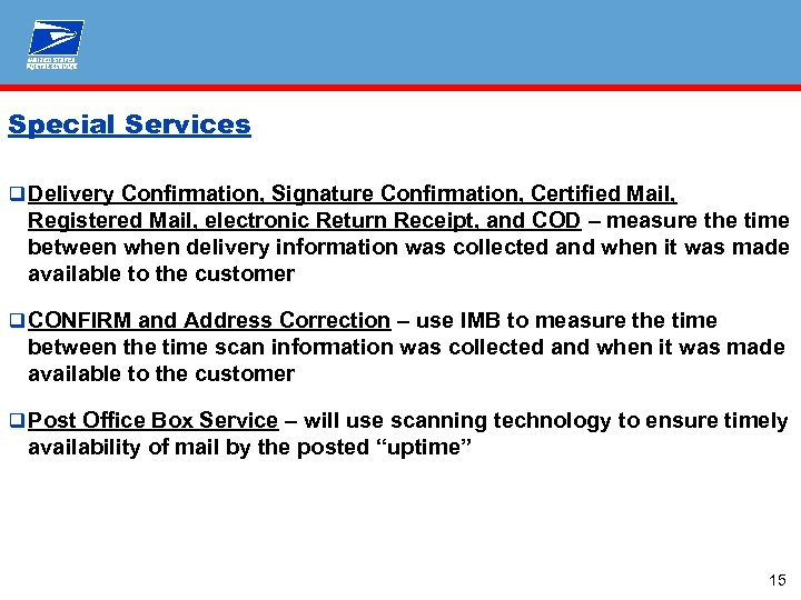 Special Services q Delivery Confirmation, Signature Confirmation, Certified Mail, Registered Mail, electronic Return Receipt,