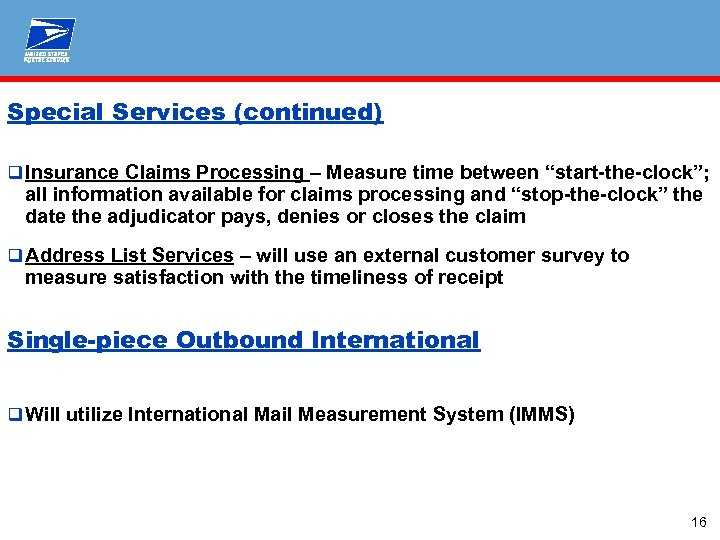 """Special Services (continued) q Insurance Claims Processing – Measure time between """"start-the-clock""""; all information"""