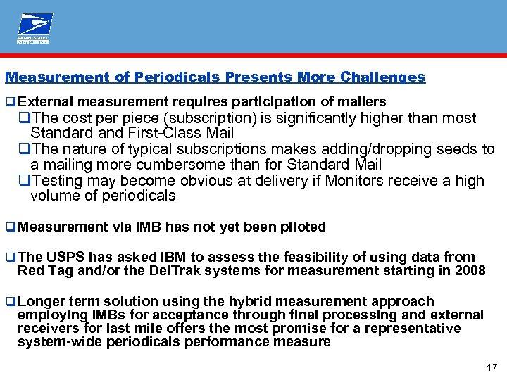 Measurement of Periodicals Presents More Challenges q External measurement requires participation of mailers q.