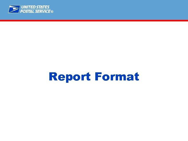 ® Report Format