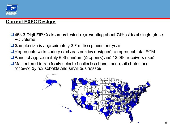 Current EXFC Design: q 463 3 -Digit ZIP Code areas tested representing about 74%