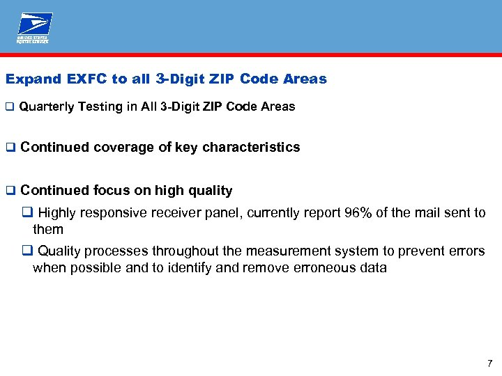 Expand EXFC to all 3 -Digit ZIP Code Areas q Quarterly Testing in All