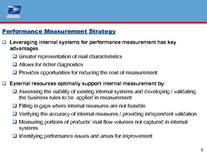 Performance Measurement Strategy q Leveraging internal systems for performance measurement has key advantages q