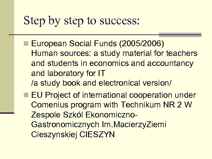 Step by step to success: n European Social Funds (2005/2006) Human sources: a study