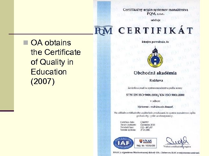 n OA obtains the Certificate of Quality in Education (2007)