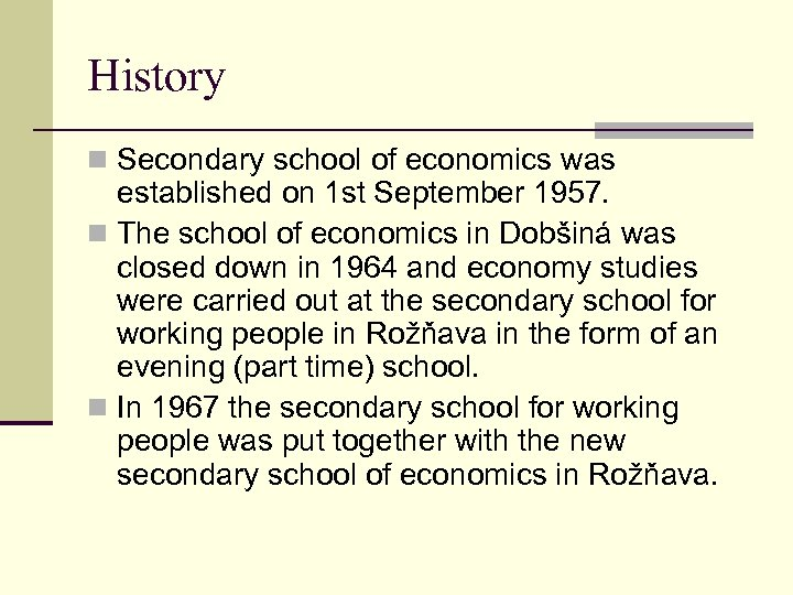 History n Secondary school of economics was established on 1 st September 1957. n