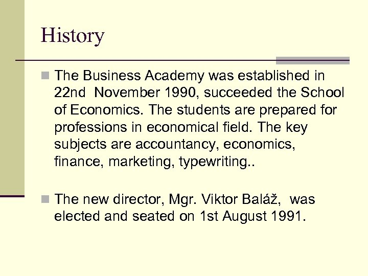 History n The Business Academy was established in 22 nd November 1990, succeeded the