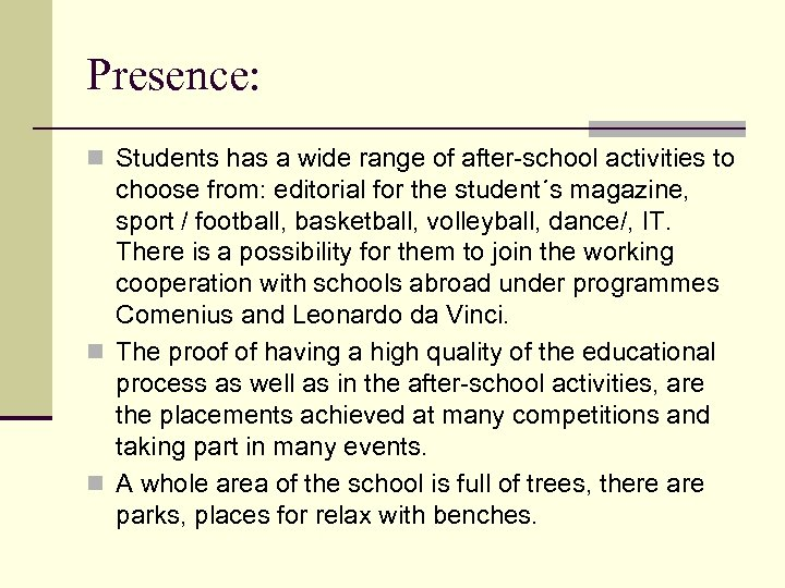 Presence: n Students has a wide range of after-school activities to choose from: editorial