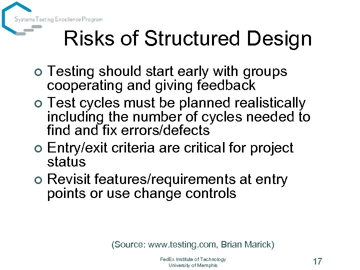 Risks of Structured Design Testing should start early with groups cooperating and giving feedback